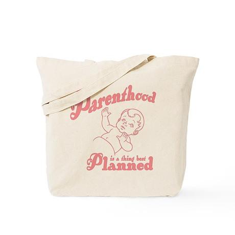 Parenthood Best Planned Tote Bag
