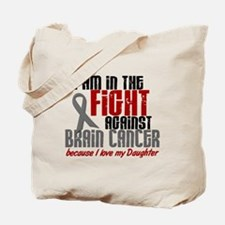 In The Fight DAUGHTER Brain Cancer Tote Bag
