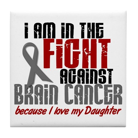 In The Fight DAUGHTER Brain Cancer Tile Coaster