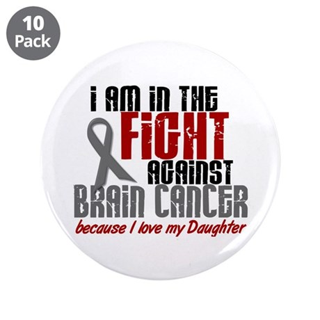 """In The Fight DAUGHTER Brain Cancer 3.5"""" Button (10"""