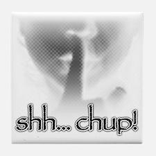 Shh... Chup! Tile Coaster