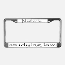 I'd rather be studying law. License Plate Frame
