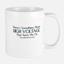 HIGH VOLTAGE TURNS ME ON Mug