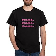 Drama Drama Drama Black T-Shirt