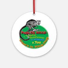 Palm Oil Kills Ornament (Round)
