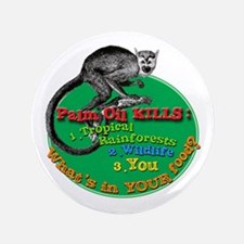 "Palm Oil Kills 3.5"" Button"