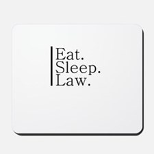 Eat. Sleep. Law. Mousepad