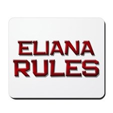 eliana rules Mousepad