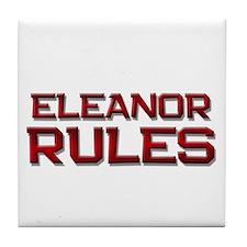 eleanor rules Tile Coaster
