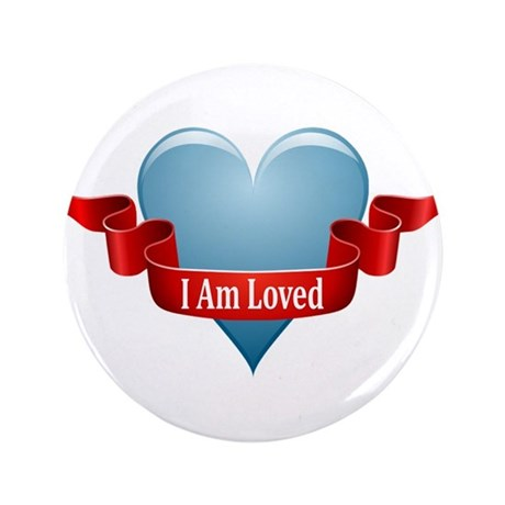 """I Am Loved 3.5"""" Button"""