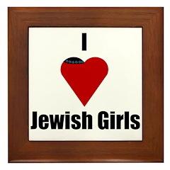 I Love (heart) Jewish Girls Framed Tile