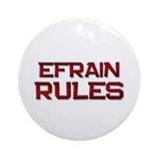 efrain rules Ornament (Round)