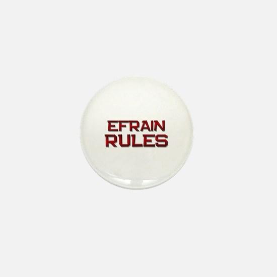 efrain rules Mini Button