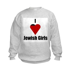 I Love (heart) Jewish Girls Sweatshirt
