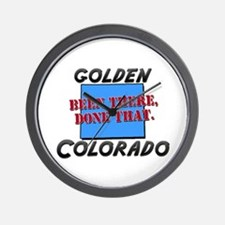 golden colorado - been there, done that Wall Clock
