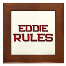 eddie rules Framed Tile