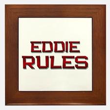 eddie rules Framed Tile