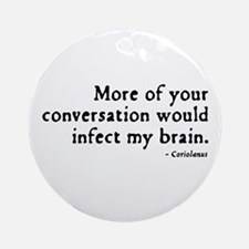 Coriolanus Insult Ornament (Round)