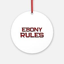 ebony rules Ornament (Round)
