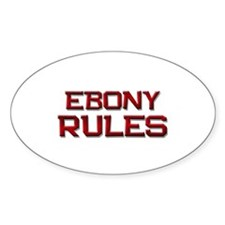 ebony rules Oval Decal