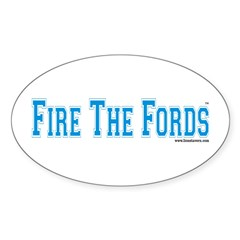 Fire The Fords Oval Decal