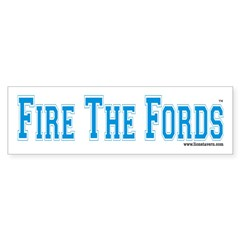 Fire The Fords Bumper Bumper Sticker