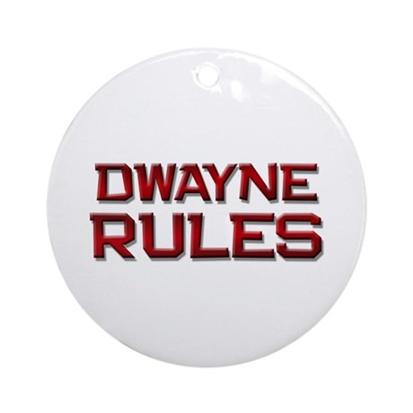 dwayne rules Ornament (Round)