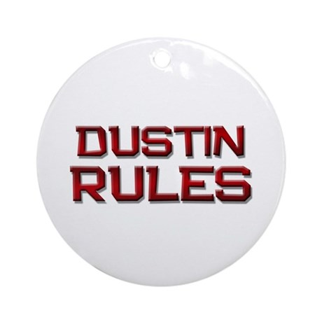 dustin rules Ornament (Round)