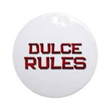dulce rules Ornament (Round)