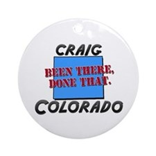 craig colorado - been there, done that Ornament (R