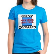 cortez colorado - been there, done that Tee