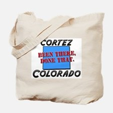 cortez colorado - been there, done that Tote Bag
