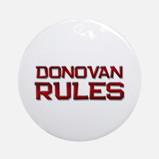 donovan rules Ornament (Round)
