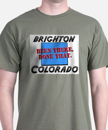 brighton colorado - been there, done that T-Shirt