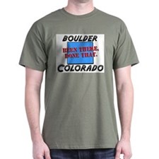 boulder colorado - been there, done that T-Shirt