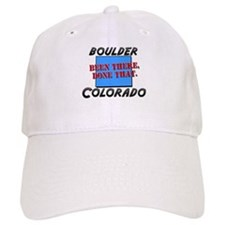 boulder colorado - been there, done that Baseball Cap