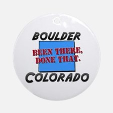 boulder colorado - been there, done that Ornament