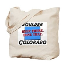 boulder colorado - been there, done that Tote Bag