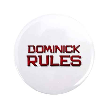 "dominick rules 3.5"" Button"