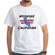 woodside california - been there, done that Shirt