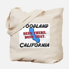 woodland california - been there, done that Tote B