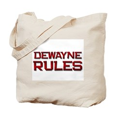 dewayne rules Tote Bag