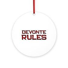 devonte rules Ornament (Round)