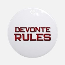 devonte rules Ornament (Round)