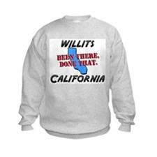willits california - been there, done that Sweatshirt