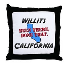 willits california - been there, done that Throw P