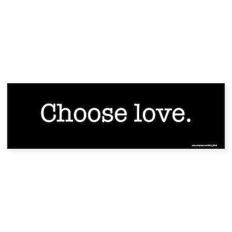 Choose love Bumper