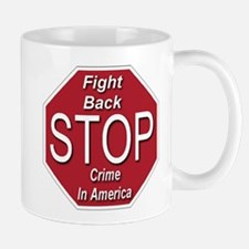 Fight Back Stop Crime In America Mug