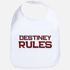 destiney rules Bib