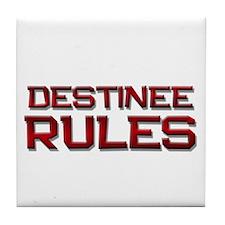 destinee rules Tile Coaster